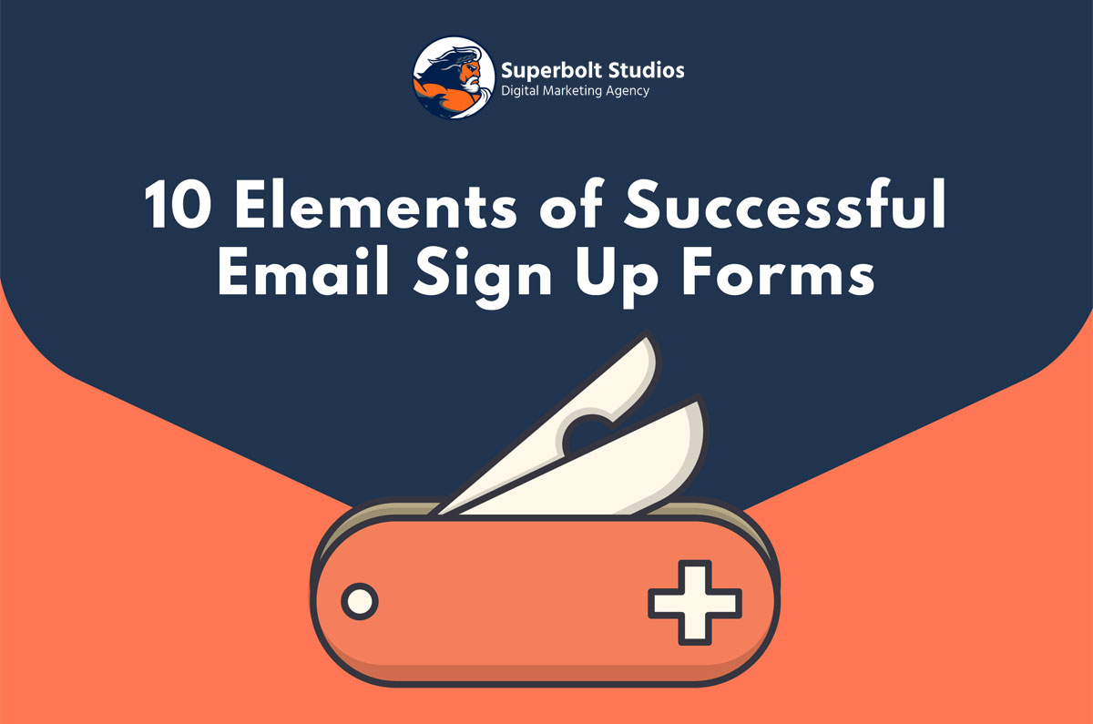 10 Elements of Successful Email Sign Up Forms